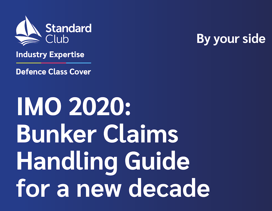 The Standard Club: IMO 2020 – Bunker Claims Handling Guide for a new decade