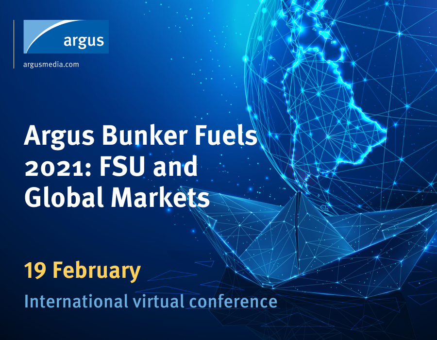 Argus Bunker Fuels 2021 virtual conference on FSU and Covid-19 market impact